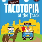 Tacotopia+at+the+Track%3A+The+Search+For+The+Best+Taco